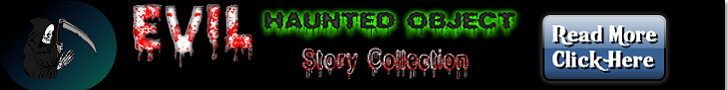 Evil Haunted Object Story Collection